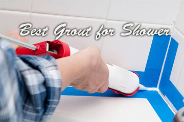 Best Grout for Shower – Premixed Grout – Flexible Grout – Waterproof Grout