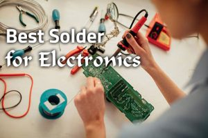 Best Solder for Electronics