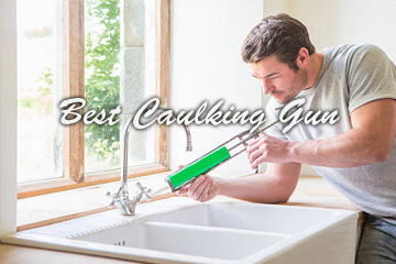 Best Caulk Gun – Electric Caulk Gun – Dripless Caulk Gun – How To Use a Caulk Gun